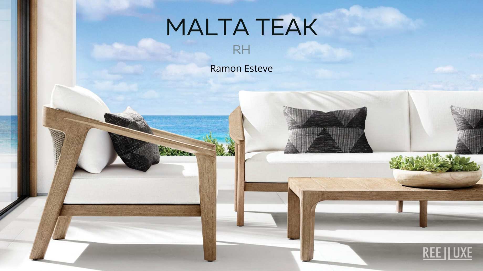 Malta Teak Collection Outdoor Furniture Design for RH - Ramon Esteve